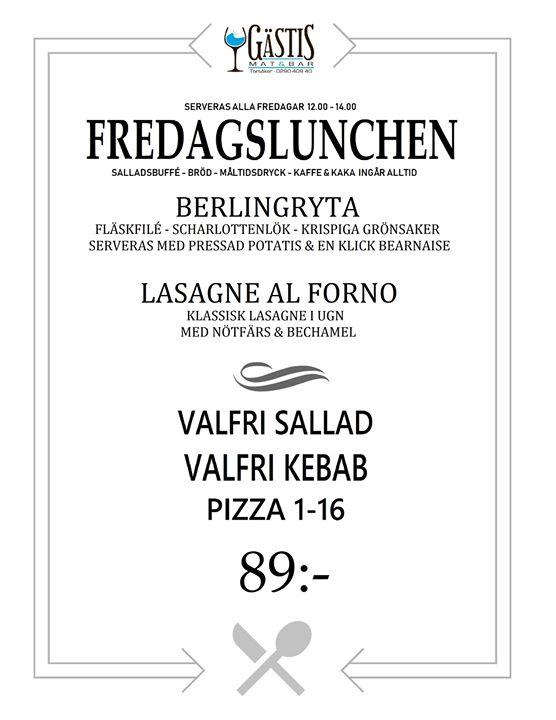 På fredag finns det all anledning att äta lunchen på Gästis. Fredagslunchen 9 mars