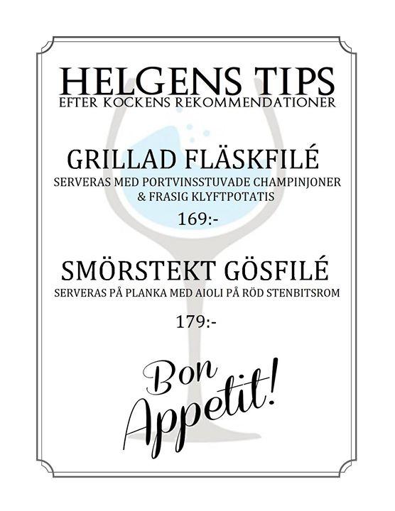 Helgen är kommen och här kommer tipset från kocken! Boka gärna bord på 0290/409…